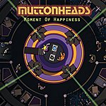 Muttonheads Moment Of Happiness
