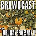 Brawdcast The Suburban Spokesman Lp