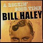 Bill Haley A Rockin' Good Time With Bill Haley