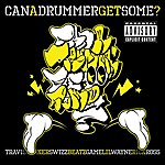 Travis Barker Can A Drummer Get Some (Single)