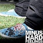 Minus Hard Feelings