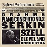 Rudolf Serkin Brahms: Concerto No. 2 In B-Flat Major For Piano And Orchestra, Op. 83