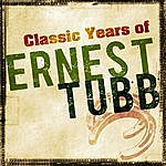 Ernest Tubb Classic Years Of Ernest Tubb