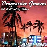 Mikas Progressive Grooves Volume 4 [Miami 2010]