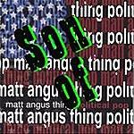 """Matt Angus Thing Son Of """"Political Pop"""""""