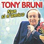 Tony Bruni Nun Si N'amico