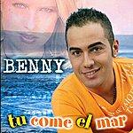 Benny Tu Come El Mar