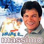 Massimo Amare E'...
