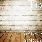 T.D. Gang - Single