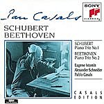 Pablo Casals Schubert: Piano Trio No. 1; Beethoven: Piano Trio No. 2