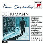 Pablo Casals Schumann: Cello Concerto, Piano Trio No. 1, 5 Stucke IM Volkston