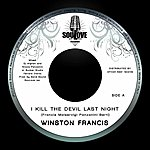 Winston Francis I Kill The Devil Last Night