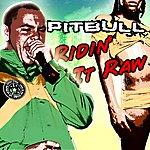 Pitbull Ridin' It Raw - Single