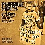 Pharoahe Monch Clap (One Day) (Feat. Showtyme & Dj Boogie Blind) - Single