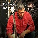 Danny Ray Grace Driven Songs