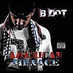 B Dot American Menace