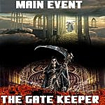 Main Event The Gate Keeper