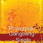 Power Pak Gangbang - Single
