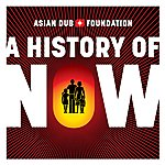 Asian Dub Foundation A History Of Now - Single