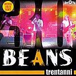 Beans Beans Trentanni