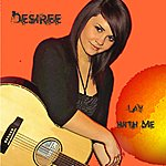Desiree Lay With Me - Single