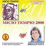Brigan Tony Micio Tempio 2000 Vol. 2