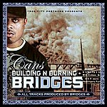 Cans Building And Burning Bridges
