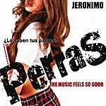 Jeronimo The Music Feels So Good From The Movie Perras - Single