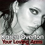 Karen Overton Your Loving Arms (8-Track Maxi-Single)