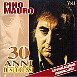 Pino Mauro 30 Anni DI Successi Vol. 1