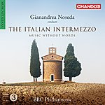 Gianandrea Noseda The Italian Intermezzo