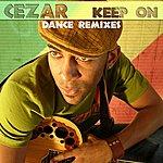 Cezar Keep On (Dance Remixes)