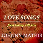 Johnny Mathis Love Songs (From Johnny With Love)