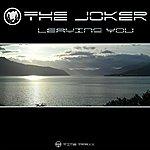 Joker Leaving You