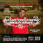 Cin What You Know Bout That - Single