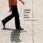 Robbie Rivera Float Away (Remix Package 2)