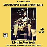 Mississippi Fred McDowell Live In New York, Vol. 2