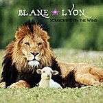 Blane Lyon Scratching On The Wind