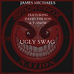 James Michael Ugly Swag (Feat. David The Son & T-Snow) - Single