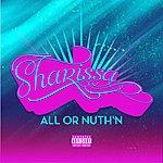 Sharissa All Or Nuth'n - Single