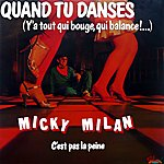 Micky Milan Quand Tu Danses... (Ya Tout Qui Bouge, Qui Balance!...) (Digitally Remastered)