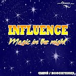 Influence Magic In The Night (Digitally Remastered)