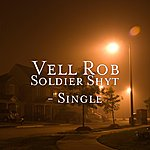 Vell Rob Soldier Shyt - Single