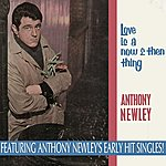 Anthony Newley Love Is A Now & Then Thing