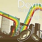 Devin Superhigh - Single