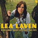 Lea Laven Se On Elämää - Kaikki Levytykset 1969-1973
