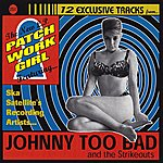 Johnny Too Bad & The Strikeouts Patchwork Girl