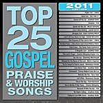 Cover Art: Top 25 Gospel Praise & Worship Songs 2011 Edition