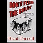 Brad Tassell Don't Feed The Bully