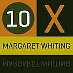 Margaret Whiting 10 X Margaret Whiting